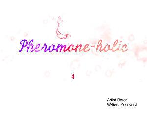 Pheromone-holic - part 5