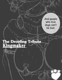 Drooling Tribute - Kingmaker
